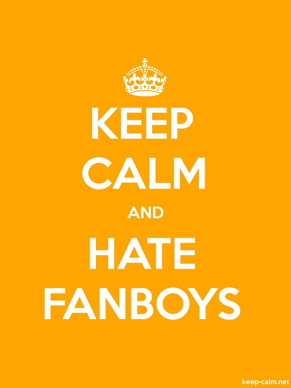 KEEP CALM AND HATE FANBOYS - white/orange - Default (600x800)