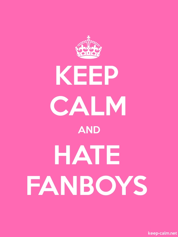 KEEP CALM AND HATE FANBOYS - white/pink - Default (600x800)
