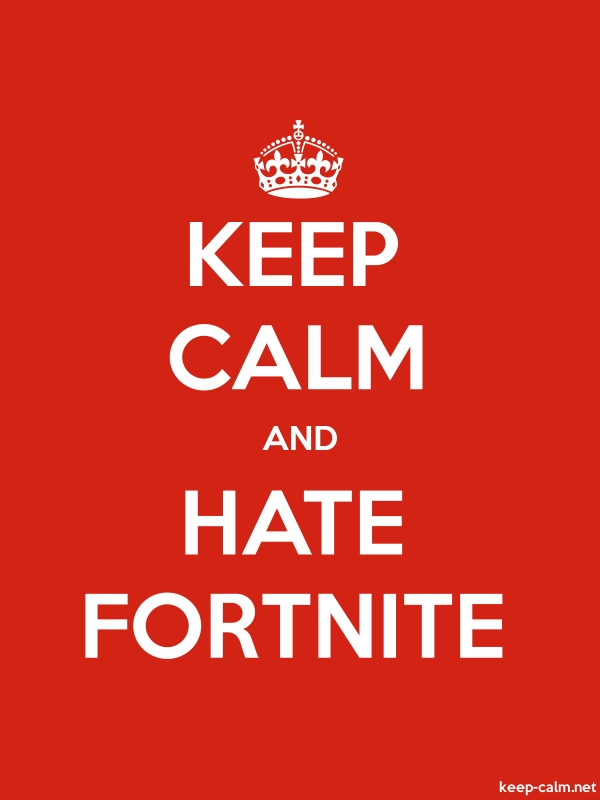 KEEP CALM AND HATE FORTNITE - white/red - Default (600x800)