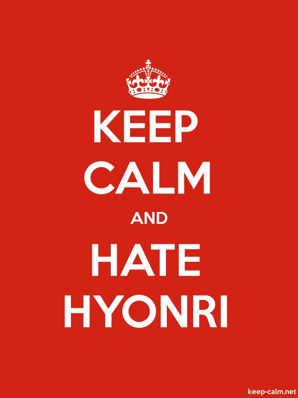 KEEP CALM AND HATE HYONRI - white/red - Default (600x800)