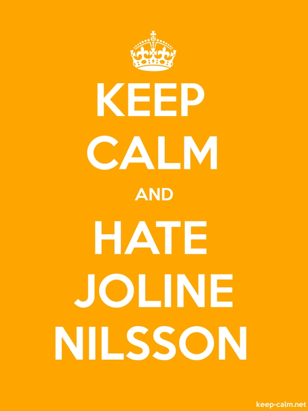 KEEP CALM AND HATE JOLINE NILSSON - white/orange - Default (600x800)