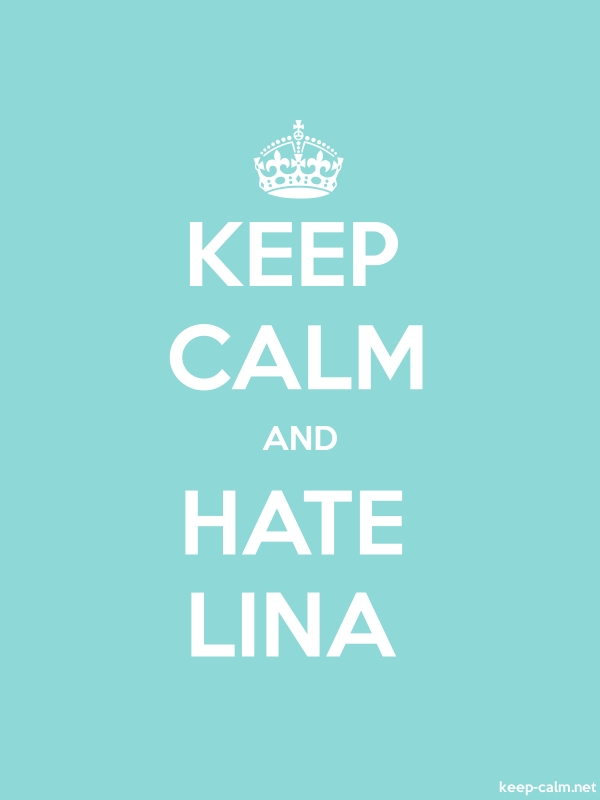 KEEP CALM AND HATE LINA - white/lightblue - Default (600x800)