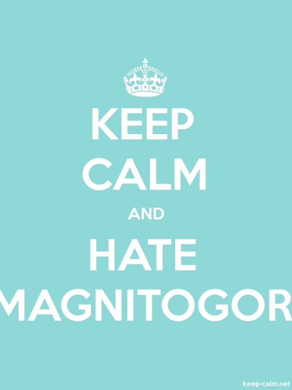 KEEP CALM AND HATE MAGNITOGOR - white/lightblue - Default (600x800)