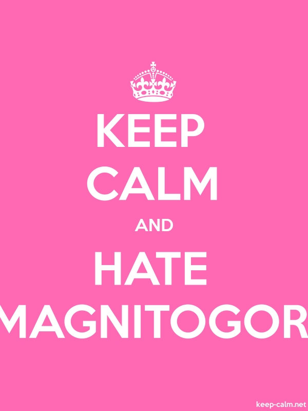 KEEP CALM AND HATE MAGNITOGOR - white/pink - Default (600x800)