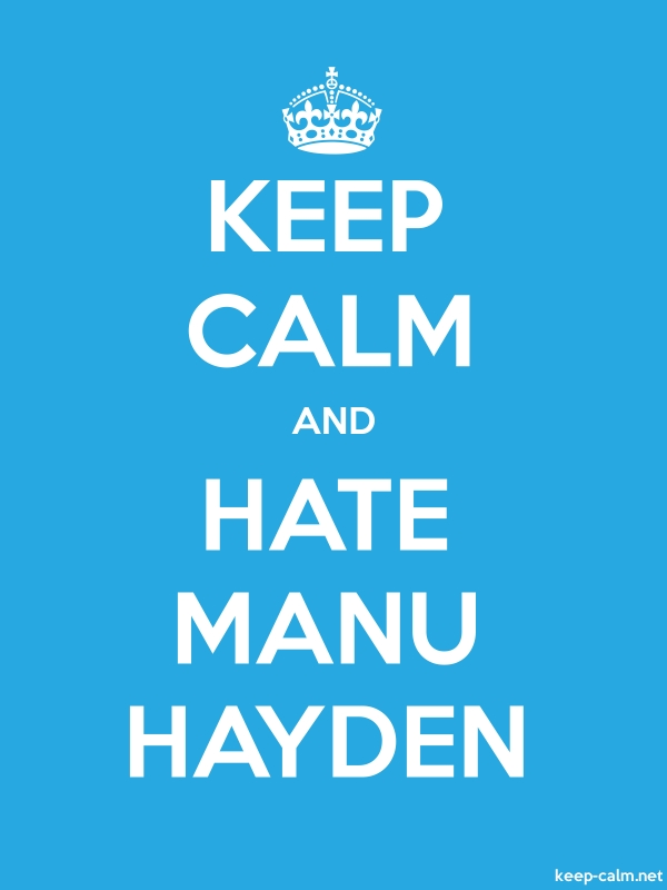 KEEP CALM AND HATE MANU HAYDEN - white/blue - Default (600x800)