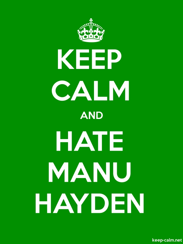 KEEP CALM AND HATE MANU HAYDEN - white/green - Default (600x800)