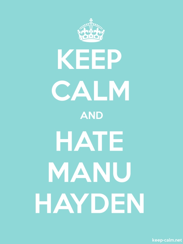 KEEP CALM AND HATE MANU HAYDEN - white/lightblue - Default (600x800)