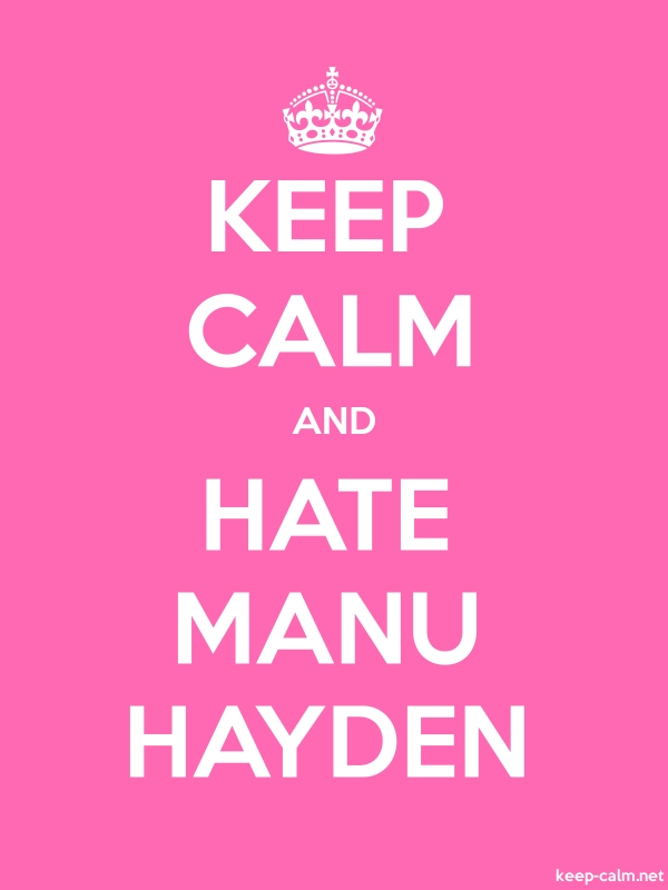 KEEP CALM AND HATE MANU HAYDEN - white/pink - Default (600x800)
