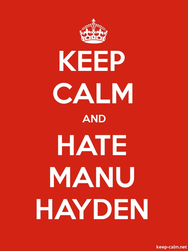 KEEP CALM AND HATE MANU HAYDEN - white/red - Default (600x800)