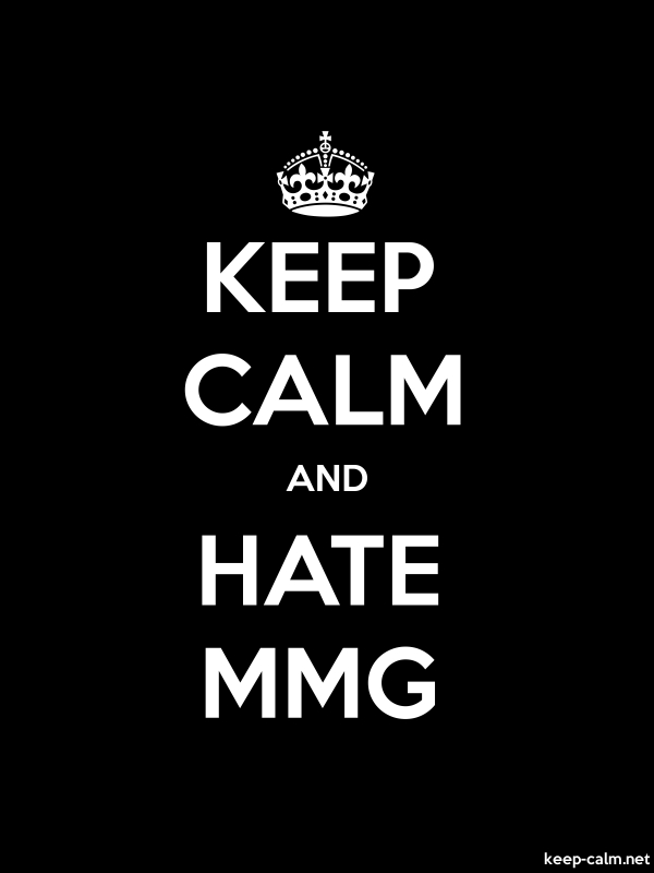 KEEP CALM AND HATE MMG - white/black - Default (600x800)