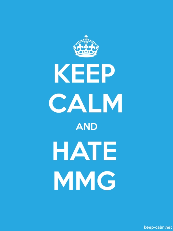 KEEP CALM AND HATE MMG - white/blue - Default (600x800)