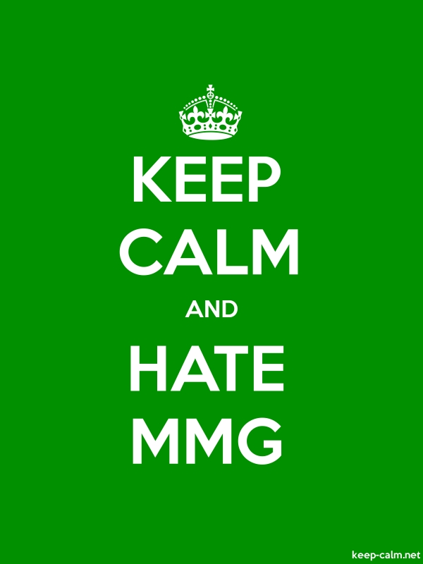 KEEP CALM AND HATE MMG - white/green - Default (600x800)