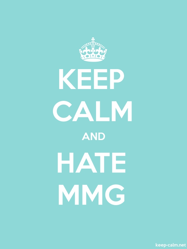 KEEP CALM AND HATE MMG - white/lightblue - Default (600x800)