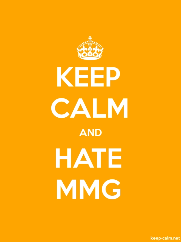 KEEP CALM AND HATE MMG - white/orange - Default (600x800)