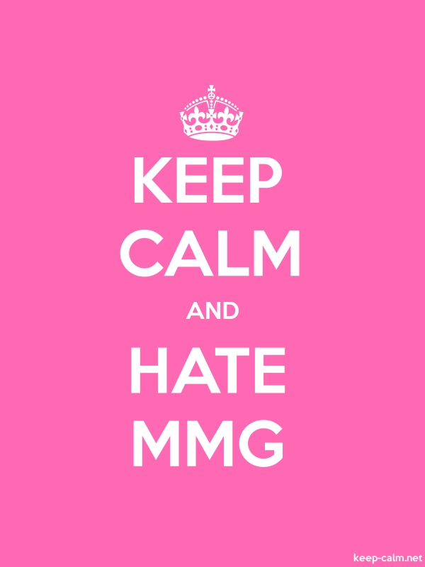 KEEP CALM AND HATE MMG - white/pink - Default (600x800)