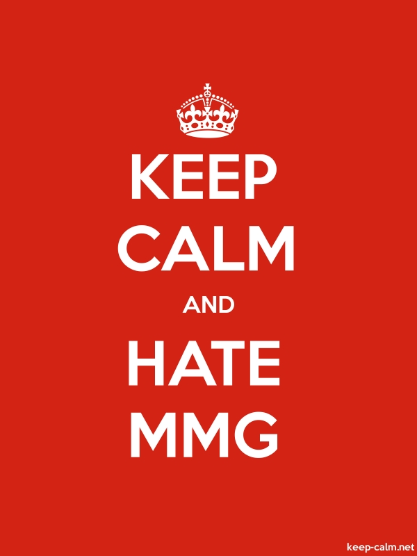 KEEP CALM AND HATE MMG - white/red - Default (600x800)