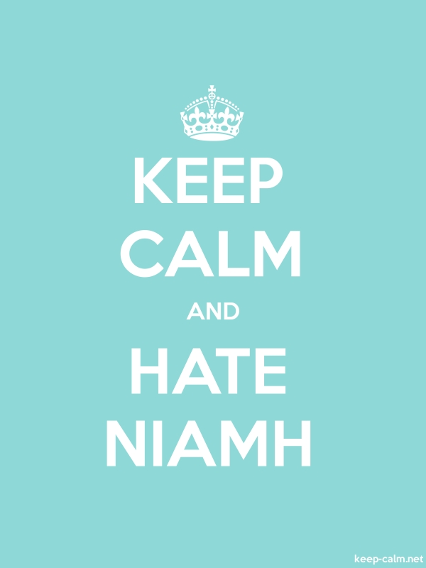 KEEP CALM AND HATE NIAMH - white/lightblue - Default (600x800)