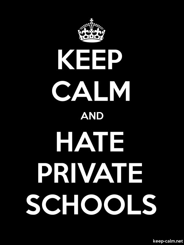 KEEP CALM AND HATE PRIVATE SCHOOLS - white/black - Default (600x800)