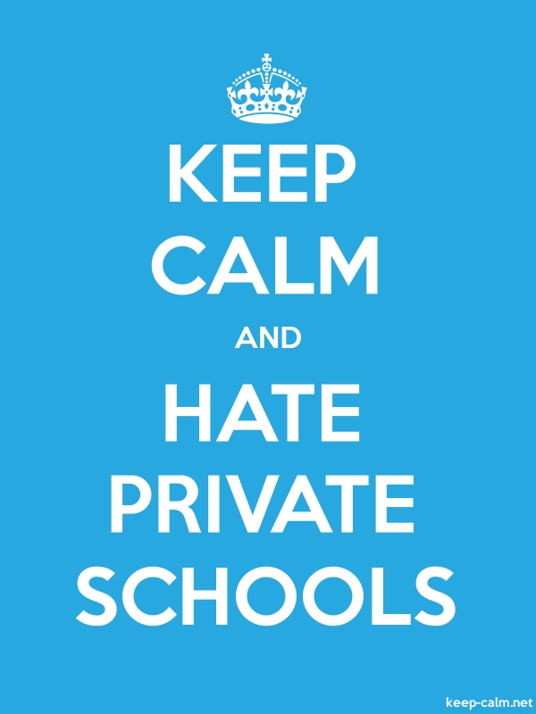 KEEP CALM AND HATE PRIVATE SCHOOLS - white/blue - Default (600x800)