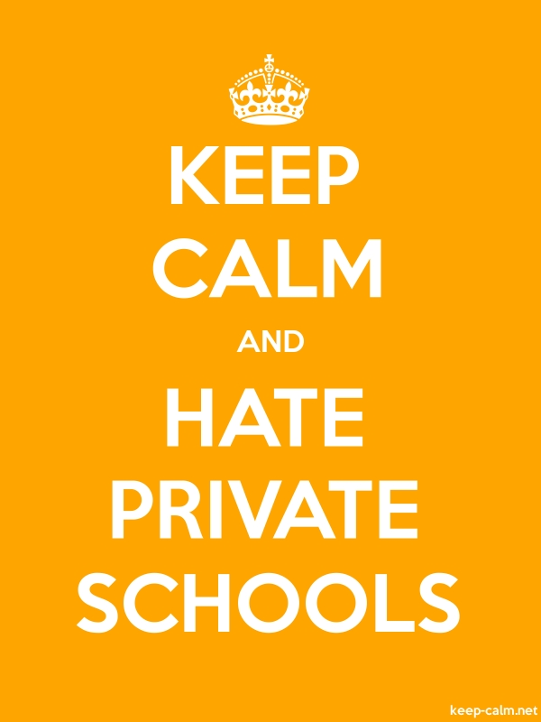 KEEP CALM AND HATE PRIVATE SCHOOLS - white/orange - Default (600x800)