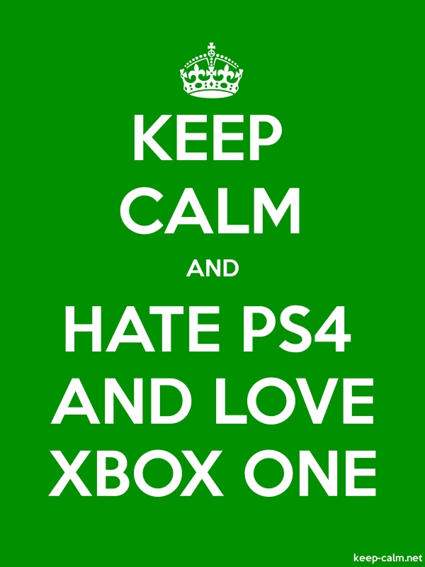 KEEP CALM AND HATE PS4 AND LOVE XBOX ONE - white/green - Default (600x800)