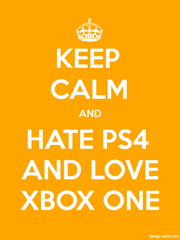 KEEP CALM AND HATE PS4 AND LOVE XBOX ONE - white/orange - Default (600x800)