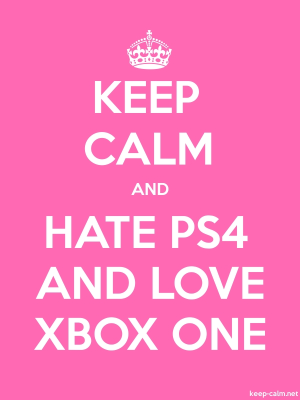 KEEP CALM AND HATE PS4 AND LOVE XBOX ONE - white/pink - Default (600x800)