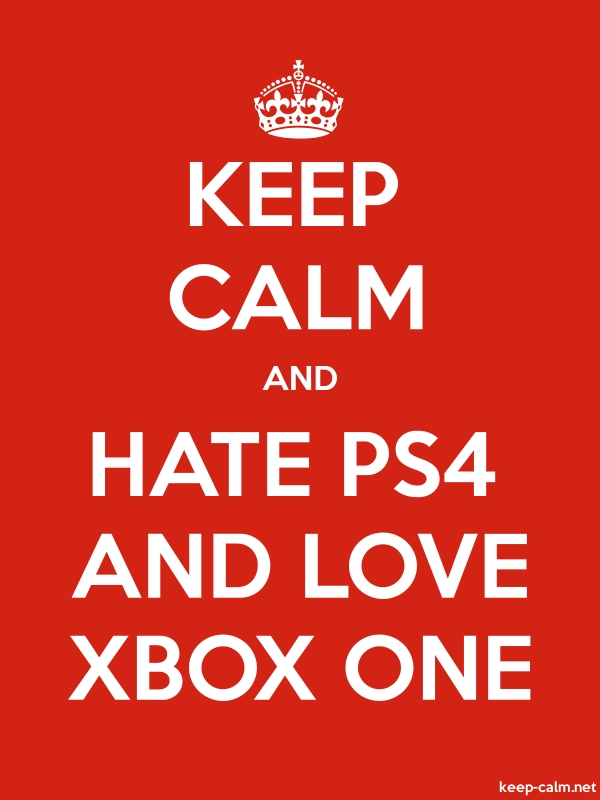 KEEP CALM AND HATE PS4 AND LOVE XBOX ONE - white/red - Default (600x800)