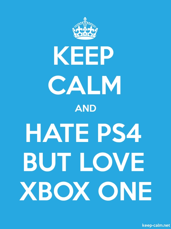 KEEP CALM AND HATE PS4 BUT LOVE XBOX ONE - white/blue - Default (600x800)
