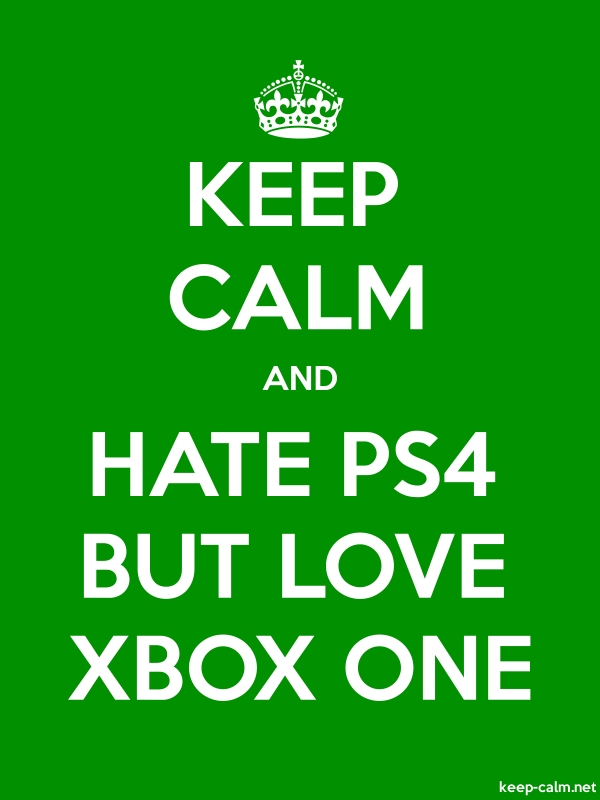 KEEP CALM AND HATE PS4 BUT LOVE XBOX ONE - white/green - Default (600x800)