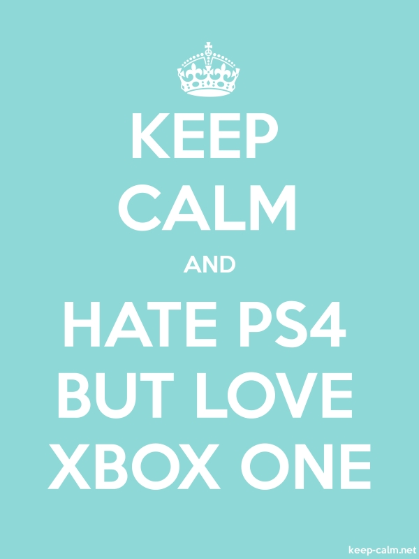 KEEP CALM AND HATE PS4 BUT LOVE XBOX ONE - white/lightblue - Default (600x800)