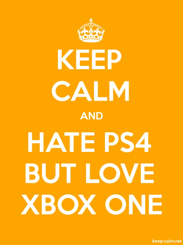 KEEP CALM AND HATE PS4 BUT LOVE XBOX ONE - white/orange - Default (600x800)