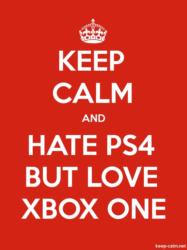 KEEP CALM AND HATE PS4 BUT LOVE XBOX ONE - white/red - Default (600x800)