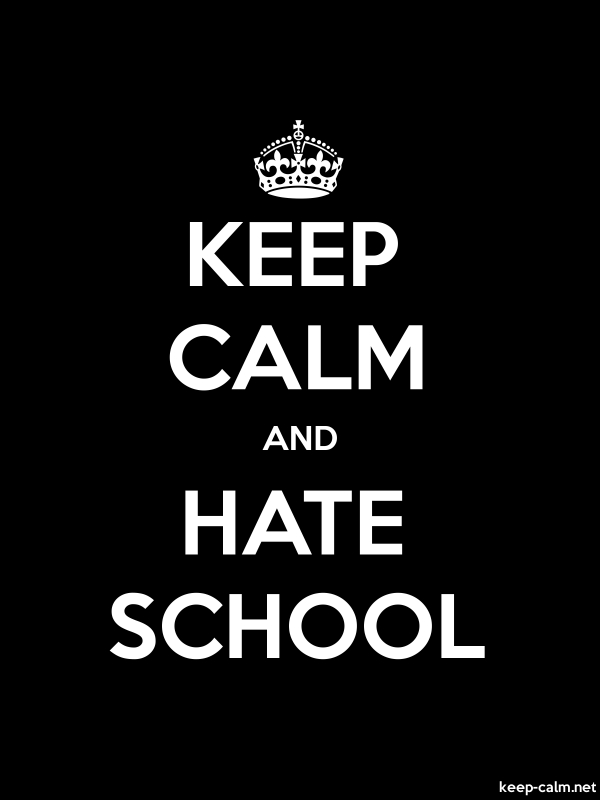 KEEP CALM AND HATE SCHOOL - white/black - Default (600x800)