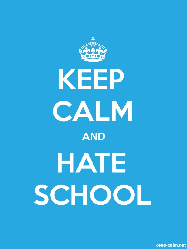 KEEP CALM AND HATE SCHOOL - white/blue - Default (600x800)