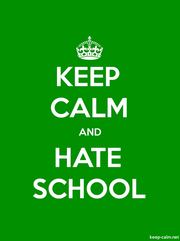 KEEP CALM AND HATE SCHOOL - white/green - Default (600x800)