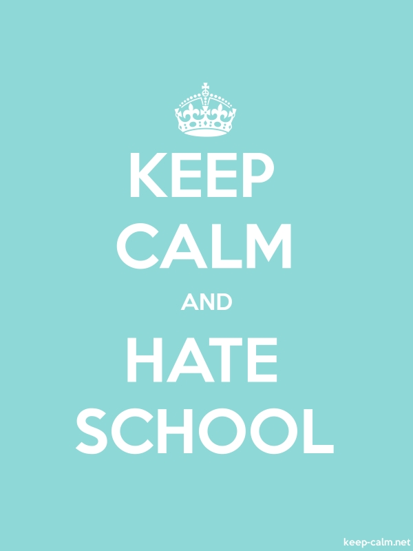 KEEP CALM AND HATE SCHOOL - white/lightblue - Default (600x800)