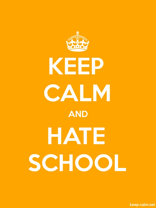 KEEP CALM AND HATE SCHOOL - white/orange - Default (600x800)