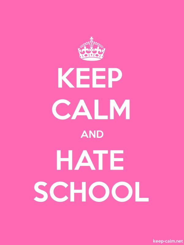 KEEP CALM AND HATE SCHOOL - white/pink - Default (600x800)