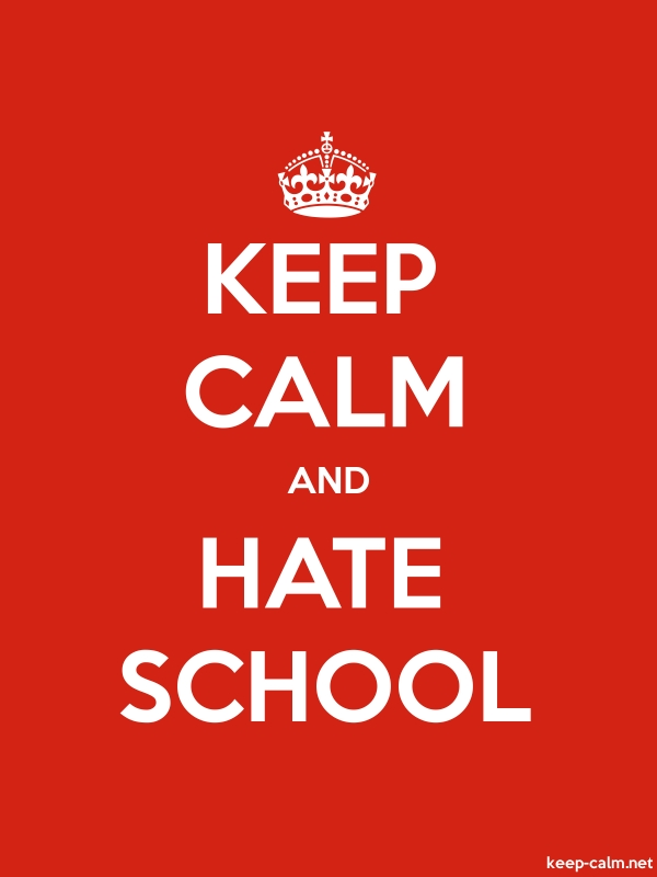 KEEP CALM AND HATE SCHOOL - white/red - Default (600x800)