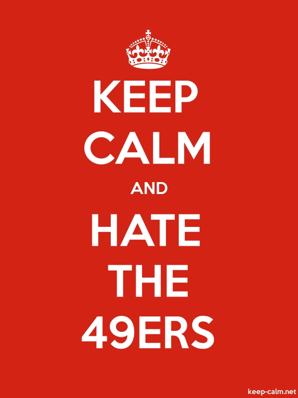 KEEP CALM AND HATE THE 49ERS - white/red - Default (600x800)