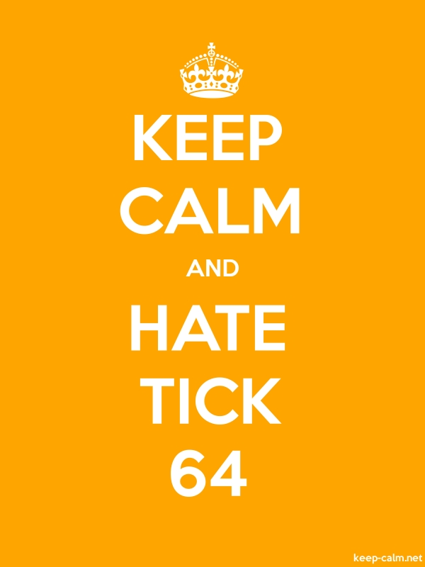 KEEP CALM AND HATE TICK 64 - white/orange - Default (600x800)