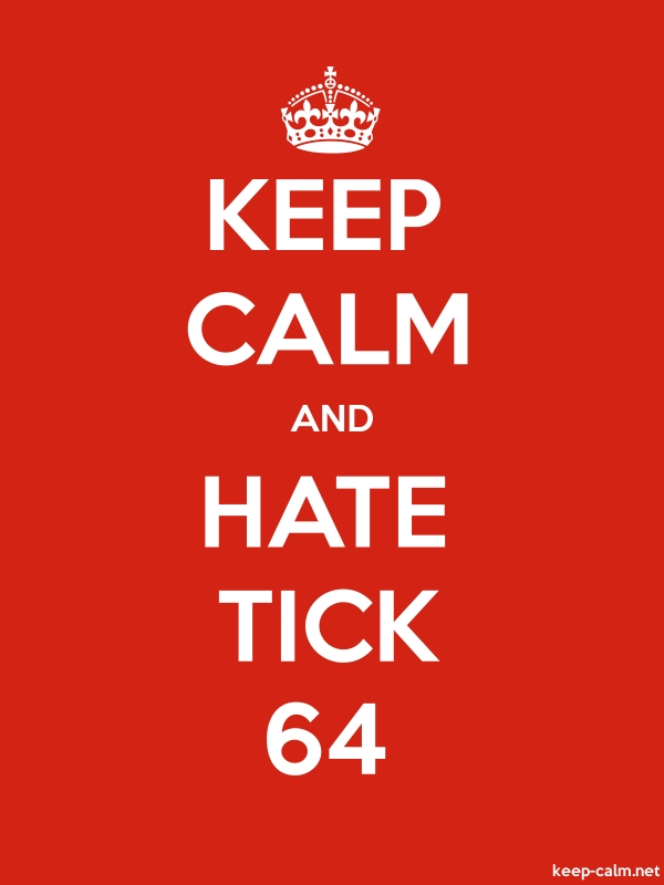 KEEP CALM AND HATE TICK 64 - white/red - Default (600x800)