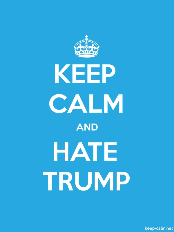 KEEP CALM AND HATE TRUMP - white/blue - Default (600x800)