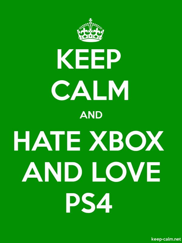 KEEP CALM AND HATE XBOX AND LOVE PS4 - white/green - Default (600x800)
