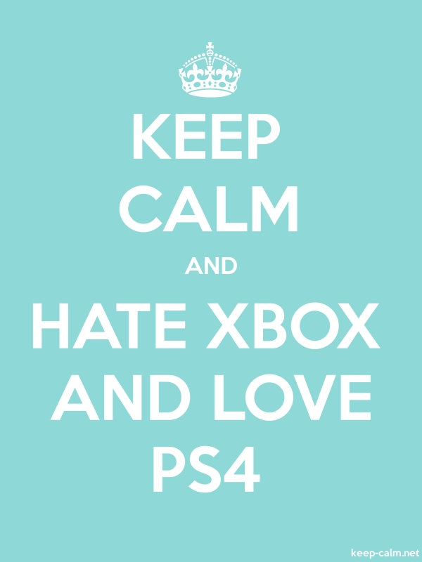 KEEP CALM AND HATE XBOX AND LOVE PS4 - white/lightblue - Default (600x800)