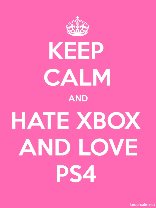 KEEP CALM AND HATE XBOX AND LOVE PS4 - white/pink - Default (600x800)