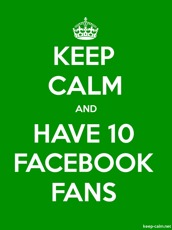 KEEP CALM AND HAVE 10 FACEBOOK FANS - white/green - Default (600x800)