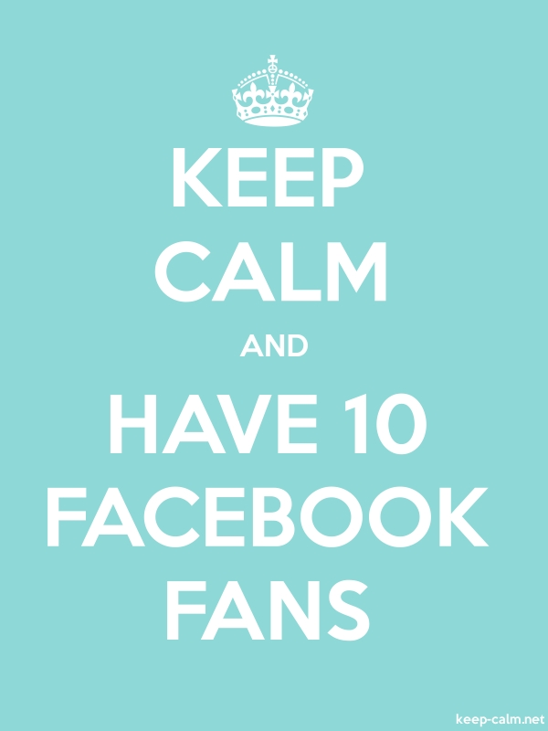 KEEP CALM AND HAVE 10 FACEBOOK FANS - white/lightblue - Default (600x800)