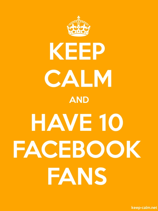 KEEP CALM AND HAVE 10 FACEBOOK FANS - white/orange - Default (600x800)